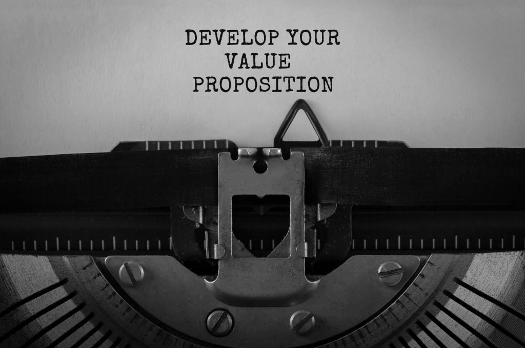 Defining your value proposition is key.